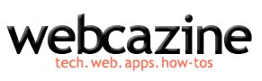 Webcazine - Web, Tech, Apps and How-to Guides